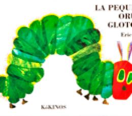 LA PEQUEÑA ORUGA GLOTONA / CARLE, ERIC