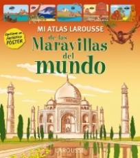 MI ATLAS LAROUSSE DE LAS MARAVILLAS DEL MUNDO...