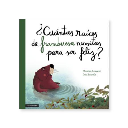 ¿Cuántas raíces de frambuesa necesitas para ser feliz? / Montse Junyent / Pep Boatella