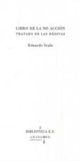 LIBRO DE LA NO ACCION/TRATADO DE LAS DADIVAS /...