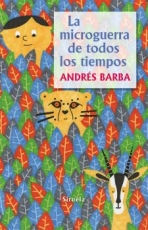 LA MICROGUERRA DE TODOS LOS TIEMPOS / BARBA,...