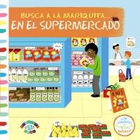 BUSCA A LA MARIQUITA...EN EL SUPERMERCADO / Bárbara Fernández (Traductor/a), VV. AA. (Autor/a), Mélanie Combes (Ilustrador/a)
