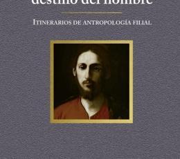 CRISTO DESTINO DEL HOMBRE/ITINERARIOS DE...
