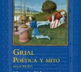 GRIAL/POETICA Y MITO (SIGLOS XII-XV) / CIRLOT...