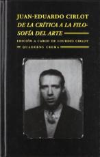 DE LA CRITICA A LA FILOSOFIA DEL ARTE / JUAN...