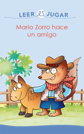 MARIO ZORRO HACE UN AMIGO/LEER ES JUGAR / SILLANI, FEBE