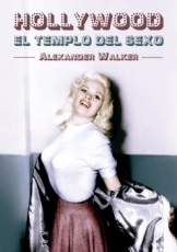 HOLLYWOOD/EL TEMPLO DEL SEXO / WALKER, ALEXANDER
