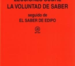 LECCIONES SOBRE LA VOLUNTAD DE SABER SEGUIDO DE EL...