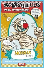 MOMIAS & CO./MONSTRUOS PARA TRONCHARSE...