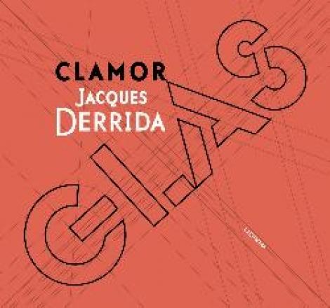 CLAMOR-GLAS / DERRIDA, JACQUES