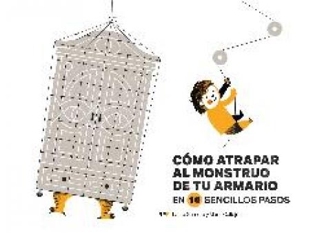 COMO ATRAPAR AL MONSTRUO DE TU ARMARIO EN 10 SENCILLOS PASOS / GAMERO, LAURA/ CALLEJON, MANU