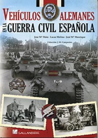 VEHICULOS ALEMANES EN LA GUERRA CIVIL ESPAÑOLA / MOLINA FRANCO, LUCAS / MATA, JOSE Mª MANRIQUE  /GARCIA, JOSE MARIA