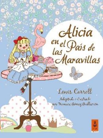 ALICIA EN EL PAIS DE LAS MARAVILLAS (KAILAS) / GOMEZ GUILLAMON, FRANCESC / CARROLL, LEWIS