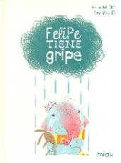 Novedad Añadir FELIPE TIENE GRIPE / SANCHEZ, SARA/...
