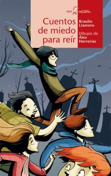 CUENTOS DE MIEDO PARA REIR/HERRERIAS, ALEX / LLAMERO CRESPO, BRAULIO