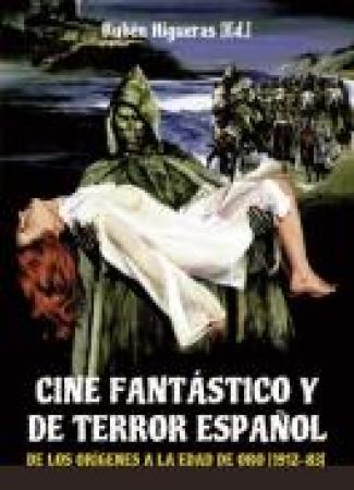 CINE FANTASTICO Y DE TERROR ESPAÑOL / HIGUERAS FLORES, RUBEN