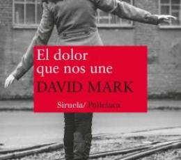 EL DOLOR QUE NOS UNE / MARK, DAVID