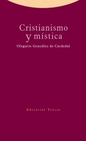 CRISTIANISMO Y MISTICA / GONZALEZ DE CARDEDAL, OLEGARIO
