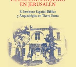 LA CASA DE SANTIAGO EN JERUSALEN / SANCHEZ CARO,...
