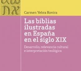 LAS BIBLIAS ILUSTRADAS EN ESPAÑA EN EL SIGLO XIX /...
