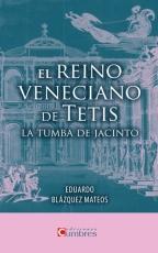 el REINO VENECIANO DE TETIS /BLAZQUEZ MATEOS,...