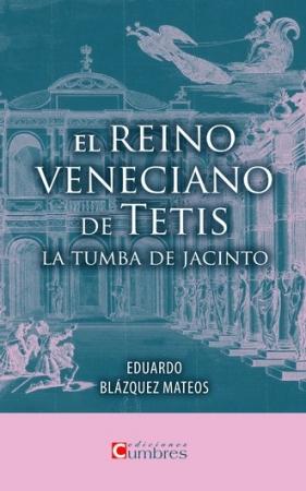 el REINO VENECIANO DE TETIS /BLAZQUEZ MATEOS, EDUARDO