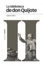 LA BIBLIOTECA DE DON QUIJOTE / BAKER, EDWARD