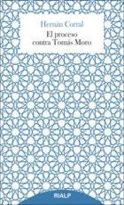 el PROCESO CONTRA TOMAS MORO / CORRAL TALCIANI,...