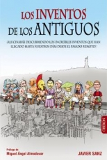 LOS INVENTOS DE LOS ANTIGUOS / SANZ, JAVIER