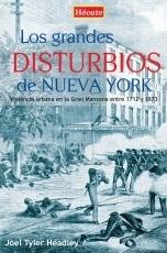 LOS GRANDES DISTURBIOS DE NUEVA YORK / HEADLEY,...