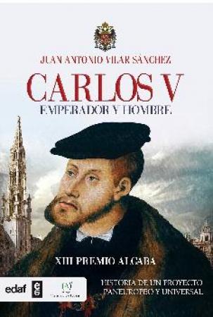 CARLOS V/EMPERADOR Y HOMBRE / VILAR SANCHEZ, JUAN ANTONIO
