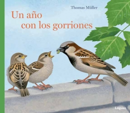 UN AÑO CON LOS GORRIONES / MÜLLER, THOMAS