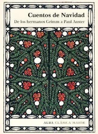CUENTOS DE NAVIDAD/DE LOS HERMANOS GRIMM A PAUL AUSTER