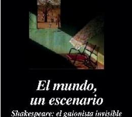 EL MUNDO UN ESCENARIO /SHAKESPEARE EL GUIONISTA...