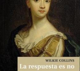LA RESPUESTA ES NO / COLLINS, WILKIE