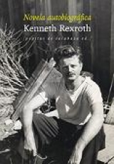 NOVELA AUTOBIOGRAFICA/KENNETH REXROTH