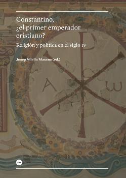 CONSTANTINO/¿EL PRIMER EMPERADOR CRISTIANO? / VILELLA MASANA, JOSEP