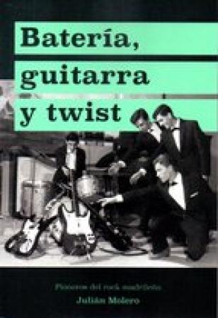 BATERIA GUITARRA Y TWIST / MOLERO ORTEGA, JULIAN