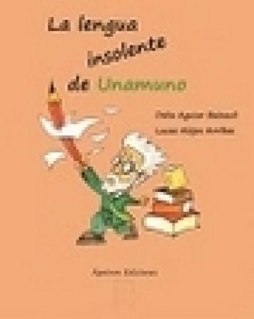 LA LENGUA INSOLENTE DE UNAMUNO / ALEJOS ARRIBAS, LUCAS  / AGUIAR BAIXAULI, DELIA