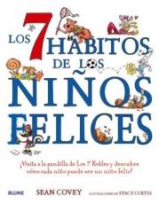 LOS 7 HABITOS DE LOS NIÑOS FELICES / COVEY, SEAN /...