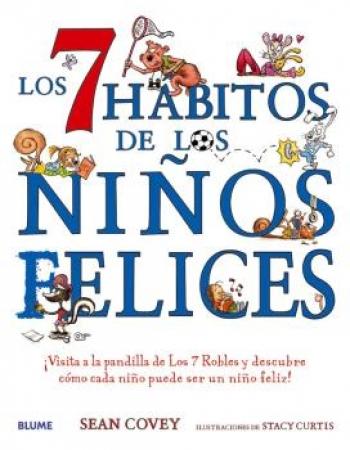 LOS 7 HABITOS DE LOS NIÑOS FELICES / COVEY, SEAN  / CURTIS, STACY