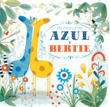 AZUL Y BERTIE / LITTEN, KRISTYNA