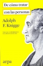 DE CÓMO TRATAR CON LAS PERSONAS / KNIGGE, ADOLPH...