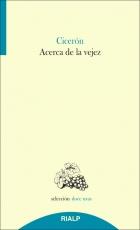 ACERCA DE LA VEJEZ / CICERON, MARCO TULIO