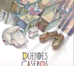 DUENDES CASEROS/¡HASTA EN LA TOSTADORA! / LOVERA,...