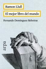 RAMON LLULL/EL MEJOR LIBRO DEL MUNDO / DOMINGUEZ...