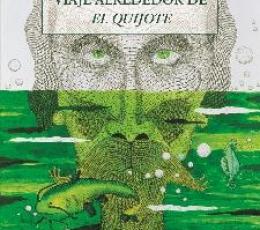 VIAJE ALREDEDOR DE EL QUIJOTE / DEL PASO MORANTE,...