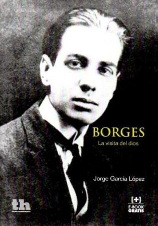 BORGES/LA VISITA DEL DIOS / GARCIA LOPEZ, JORGE