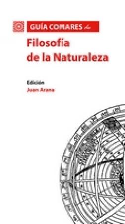 GUIA COMARES DE FILOSOFIA DE LA NATURALEZA / ARANA, JUAN