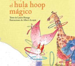 ALEX Y EL HULA HOOP MAGICO / ARRAYAS, ALBERT /...